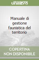 Manuale di gestione faunistica del territorio libro di Morimando Federico - Tassoni Angelo