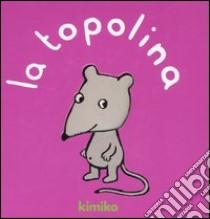 La topolina libro di Kimiko