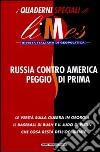 Russia contro America peggio di prima. I quaderni speciali di Limes. Rivista italiana di geopolitica libro
