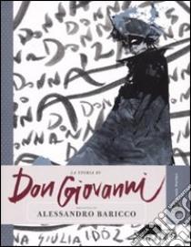 La storia di Don Giovanni raccontata da Alessandro Baricco libro di Baricco Alessandro