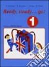 Ready, steady, go. Quaderno operativo di inglese (1) libro