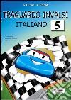 Traguardo INVALSI italiano. Per la Scuola elementare libro