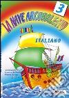 La nave arcobaleno. Italiano. Per la Scuola elementare libro