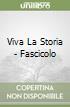 VIVA LA STORIA - FASCICOLO libro