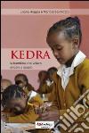 Kedra, la bambina che voleva andare a scuola libro
