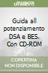 Guida all potenziamento DSA e BES. Con CD-ROM libro