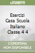 ESERCIZI CASA SCUOLA ITALIANO CLASSE 4 4 libro