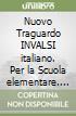 Nuovo Traguardo INVALSI italiano. Per la Scuola elementare libro