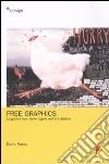 Free graphics. La grafica fuori delle regole nell'era digitale libro