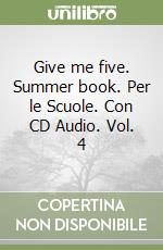 Give me five. Summer book. Con CD Audio. Per le Scuole (4) libro di Russo Lucia