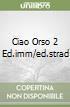 CIAO ORSO 2 ED.IMM/ED.STRAD