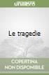Le tragedie libro