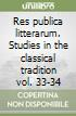 Res publica litterarum. Studies in the classical tradition vol. 38-39