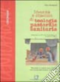 Identità e obiettivi di teologia pastorale sanitaria libro di Monticelli Italo