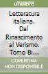Letteratura italiana. Per le Scuole superiori (2/2) libro