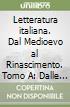 Letteratura italiana. Per le Scuole superiori (1) libro