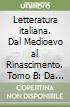 Letteratura italiana. Tomo B. Per le Scuole superiori (1) libro