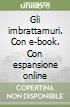 Gli imbrattamuri. Con e-book. Con espansione online libro