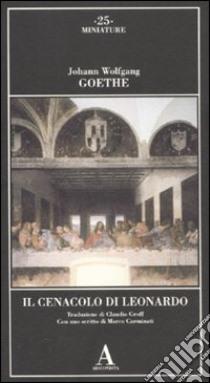 Il Cenacolo di Leonardo libro di Goethe J. Wolfgang