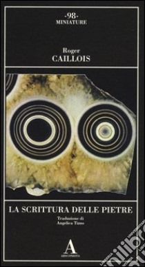 La scrittura delle pietre libro caillois 2013 unilibro - Scrittura a specchio ...