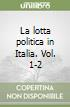 La lotta politica in Italia vol. 1-2