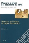 Memoria e futuro dei documenti su carta. Preservare per conservare libro