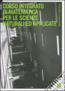 Corso integrato di matematica per le scienze naturali ed applicate. Con CD-ROM libro di Baiti Paolo - Freddi Lorenzo