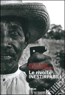 Le Rivolte inestirpabili libro di De Luca Erri - De Marco Danilo