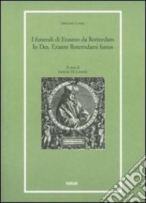 I funerali di Erasmo da Rotterdam. In Des. Erasmi Roterodami funus libro di Lando Ortensio