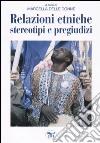 Relazioni etniche, stereotipi e pregiudizi libro