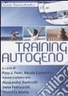 Training autogeno. Corso teorico-pratico. CD Audio e DVD