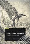 Un Maestro insolito. Scritti per Franco Cardini libro