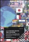 La Costruzione del potere. Storia delle nazioni dalla prima globalizzazione all'imperialismo statunitense libro
