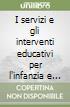 I servizi e gli interventi educativi per l'infanzia e l'adolescenza nel Mugello