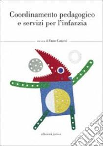 Coordinamento pedagogico e servizi per l'inzanzia libro