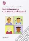 Educare alla conoscenza e alla regolazione delle emozioni. Manuale per educatori e insegnanti di scuola dell'infanzia