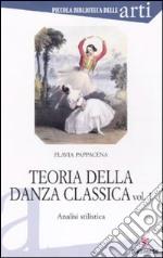 Teoria della danza classica. Analisi stilistica. Vol. 1