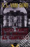Philo Vance e il delitto al castello libro