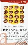 L'improvvisazione teatrale per bambini dagli 8 anni in su. 60 esercizi commentati libro