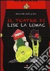 Il teatro di Lise La Lumac libro