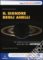Il signore degli anelli. Un tributo al più straordinario astro dei cieli: Saturno libro