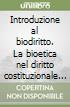 Introduzione al biodiritto. La bioetica nel diritto costituzionale comparato libro di Casonato Carlo