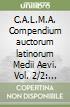 C.A.L.M.A. Compendium auctorum latinorum Medii Aevi (2/2)