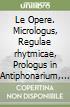 Le Opere. Micrologus, Regulae rhytmicae, Prologus in Antiphonarium, Epistola ad Michaelem, Epistola ad archiepiscopum Mediolanensem libro