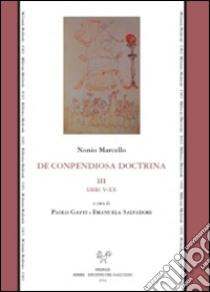 De compendiosa doctrina. Testo latino a fronte (3) libro di Nonio Marcello