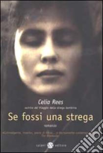 Se fossi una strega libro di Rees Celia