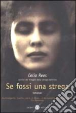 Se fossi una strega libro di Rees Celia