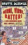 Germi, virus, batteri e altri microscopici mostri libro