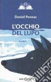 L'occhio del lupo libro di Pennac Daniel