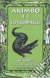 Akimbo e i coccodrilli libro